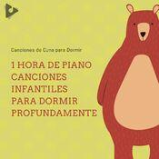 1 Hora de Piano Canciones Infantiles para Dormir Profundamente