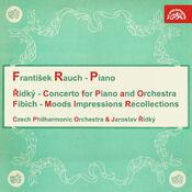 Fibich: Concerto for Piano and Orchestra, Moods, Impressions and Reminiscences