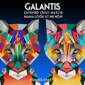 Satisfied (feat. MAX) / Mama Look At Me Now (Remixes Part 1)