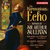 The Harmonious Echo: Songs by Sir Arthur Sullivan