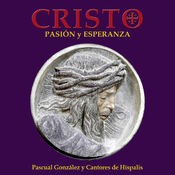 Cristo. Pasión y Esperanza (Versión Extendida 2019)