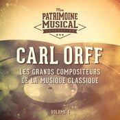 Les grands compositeurs de la musique classique : Carl Orff, Vol. 1