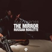 The Mirror / Russian Roulette