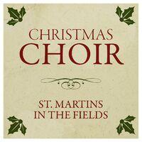 Christmas Choir - St. Martins in the Fields
