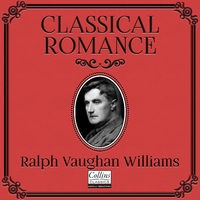 Classical Romance with Ralph Vaughan Williams