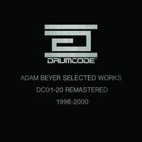 Adam Beyer Selected Works 1996-2000 (DC01-20 Remastered)