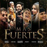Más Fuertes (feat. Andrés Cepeda, Francy, Pedrina & Martina La Peligrosa)