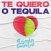Te Quiero o Tequila