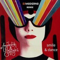 Smile & Dance (DJ Moderno Remix)
