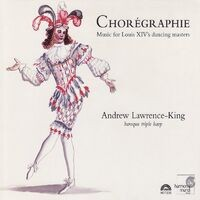 Chorégraphie - Music for Louis XIV's dancing masters