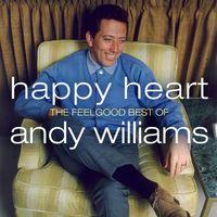 Happy Heart: The Feelgood Best of Andy Williams