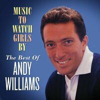Music to Watch Girls By: The Best of Andy Williams