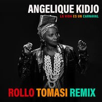 La Vida Es Un Carnaval (Rollo Tomasi Remix)
