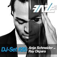 Faze DJ Set #26: Anja Schneider vs. Ray Okpara