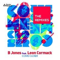 Come Closer (The Remixes)
