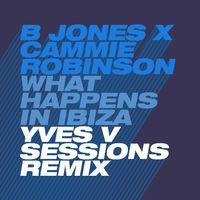 What Happens in Ibiza (Yves V Sessions Remix)