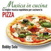 Musica in cucina: la miglior musica napoletana per cucinare la pizza