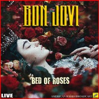 Bed of Roses (Live)