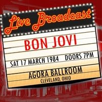 Live Broadcast - 17th March 1984 Agora Ballroom, Clevelamd, Ohio