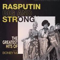 Rasputin - Big And Strong: The Greatest Hits of Boney M.