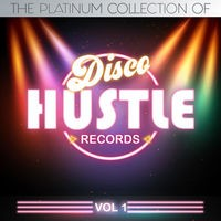 The Platinum Collections Of Disco Hustle Vol. 1 (Compilation)