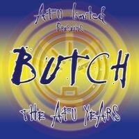 The AFU Years (The Best of Butch)