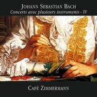 Bach: Concerts avec plusieurs instruments IV