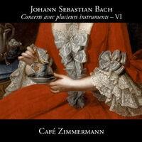 Bach: Concerts avec plusieurs instruments VI