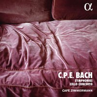 C. P. E. Bach: Symphonies & Cello Concerto (Alpha Collection)