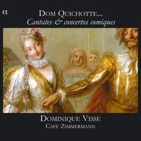 Dom Quichotte... Cantates & concertos comiques