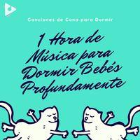 1 Hora de Música para Dormir Bebés Profundamente