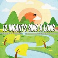 12 Infants Sing a Long