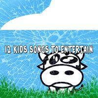 12 Kids Songs to Entertain
