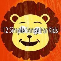12 Simple Songs for Kids