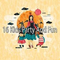 16 Kids Party and Fun