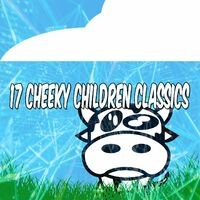 17 Cheeky Children Classics