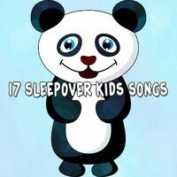 17 Sleepover Kids Songs