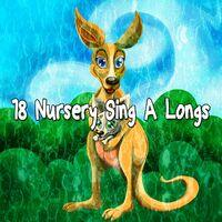 18 Nursery Sing a Longs