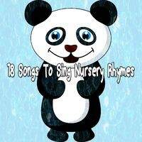 18 Songs to Sing Nursery Rhymes