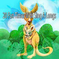 20 Fun Times with Sing a Longs