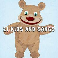 21 Kids and Songs