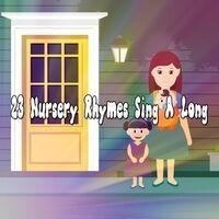 23 Nursery Rhymes Sing a Long