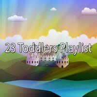 23 Toddlers Playlist