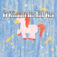 25 Stimulate Fun with Song