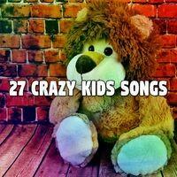 27 Crazy Kids Songs