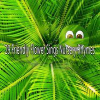 29 Friendly Flower Sings Nursery Rhymes