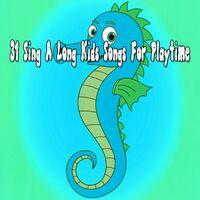31 Sing a Long Kids Songs For Playtime