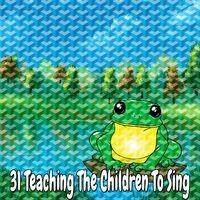 31 Teaching the Children to Sing