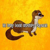 32 Busy Bees Nursery Rhymes