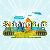 32 Fun and Songs
